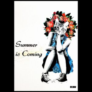 Summer Is Coming By MEOW