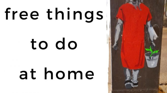 Free Things To Do At Home During